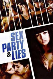 Sex, Party and Lies